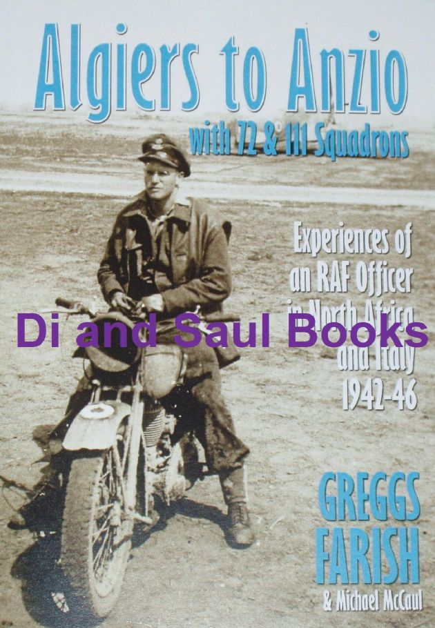 Algiers to Anzio with 72 & 111 Squadrons - Experiences of an RAF Officer in North Africa & Italy WW2